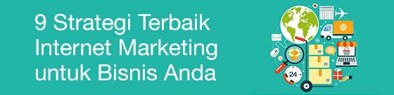 9 Strategi Internet Marketing Terbaik untuk Bisnismu