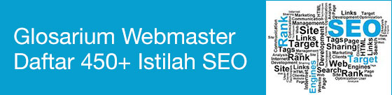 Glosarium Webmaster - Daftar 450+ Istilah SEO