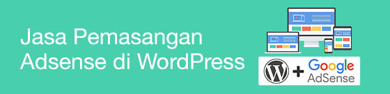 jasa pasang adsense di wordpress
